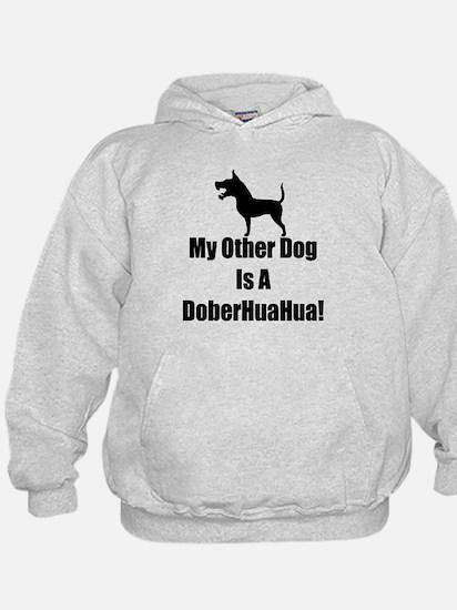 My Other Dog is a DoberHuaHua! Hoodie