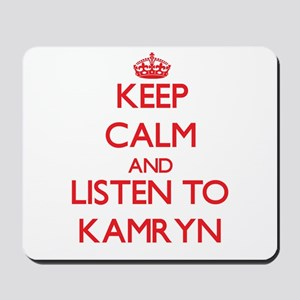 Keep Calm and listen to Kamryn Mousepad
