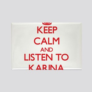 Keep Calm and listen to Karina Magnets
