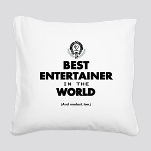 Best Entertainer in the World Square Canvas Pillow