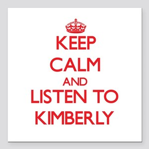 Keep Calm and listen to Kimberly Square Car Magnet
