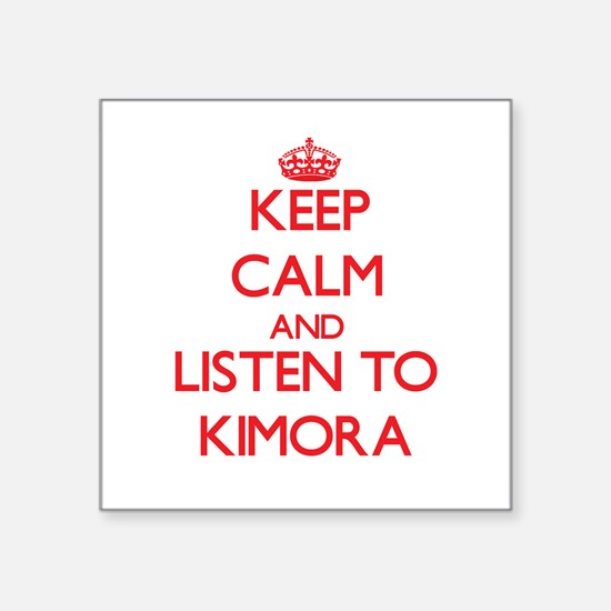 Keep Calm and listen to Kimora Sticker