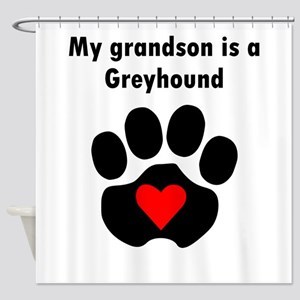 My Grandson Is A Greyhound Shower Curtain