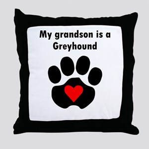 My Grandson Is A Greyhound Throw Pillow