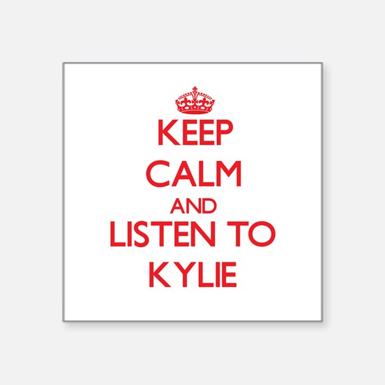 Keep Calm and listen to Kylie Sticker