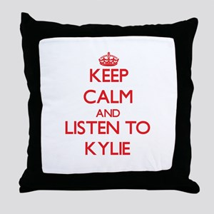 Keep Calm and listen to Kylie Throw Pillow