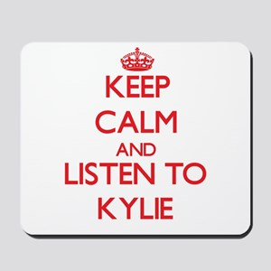 Keep Calm and listen to Kylie Mousepad