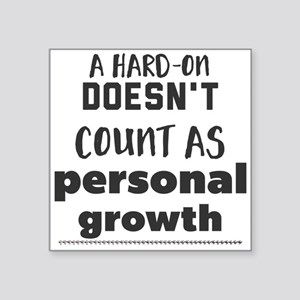 A hard-on doesn't count as personal growth Sticker