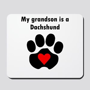 My Grandson Is A Dachshund Mousepad