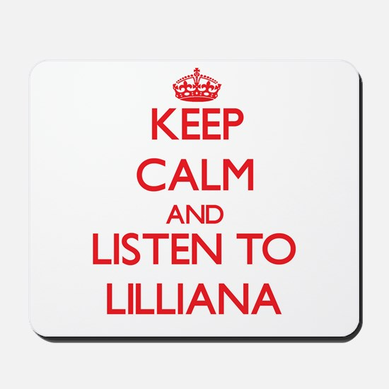 Keep Calm and listen to Lilliana Mousepad