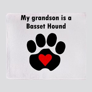 My Grandson Is A Basset Hound Throw Blanket