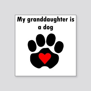 My Granddaughter Is A Dog Sticker