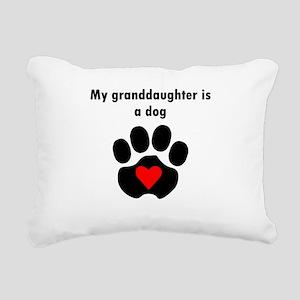 My Granddaughter Is A Dog Rectangular Canvas Pillo