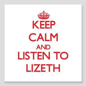 Keep Calm and listen to Lizeth Square Car Magnet 3
