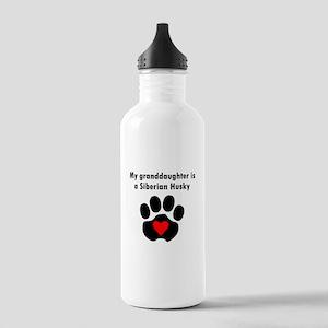 My Granddaughter Is A Siberian Husky Water Bottle