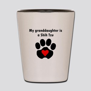 My Granddaughter Is A Shih Tzu Shot Glass