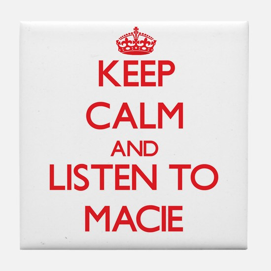Keep Calm and listen to Macie Tile Coaster