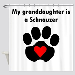 My Granddaughter Is A Schnauzer Shower Curtain