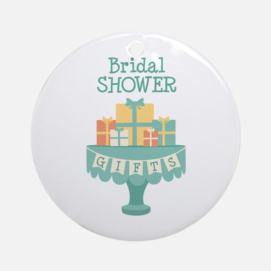 Bridal SHOWER GIFTS Ornament (Round)