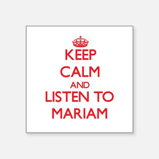 Keep Calm and listen to Mariam Sticker