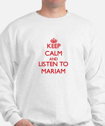 Keep Calm and listen to Mariam Sweater