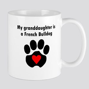 My Granddaughter Is A French Bulldog Mugs