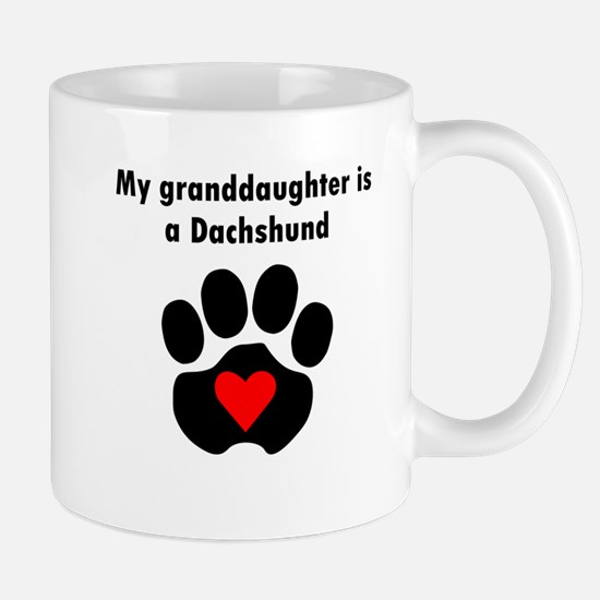My Granddaughter Is A Dachshund Mugs