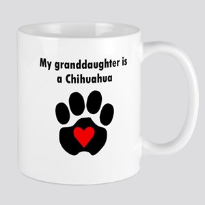 My Granddaughter Is A Chihuahua Mugs