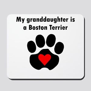 My Granddaughter Is A Boston Terrier Mousepad