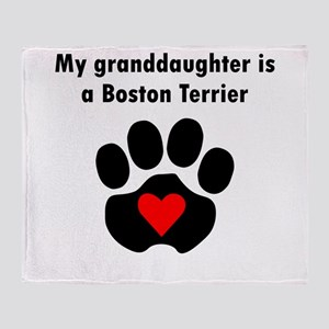 My Granddaughter Is A Boston Terrier Throw Blanket
