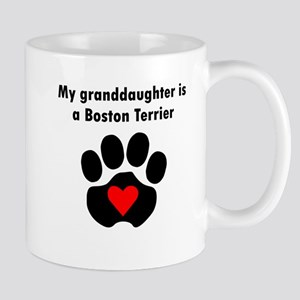 My Granddaughter Is A Boston Terrier Mugs