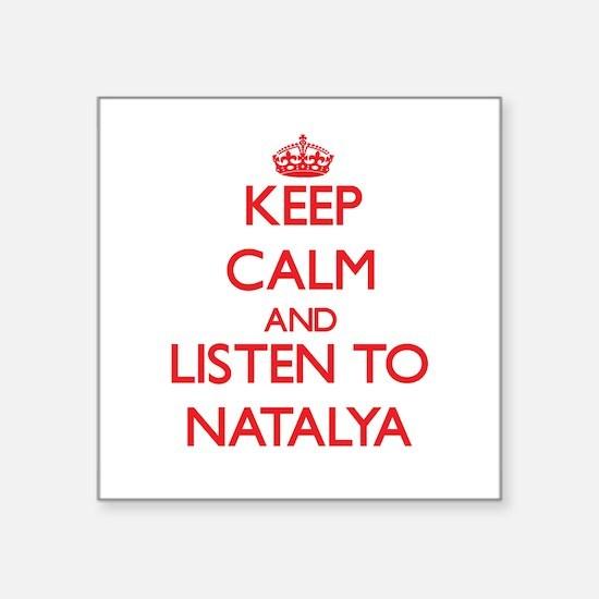 Keep Calm and listen to Natalya Sticker