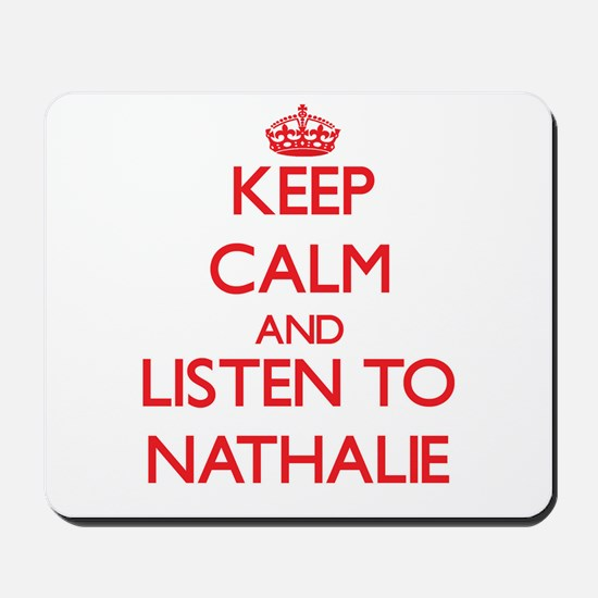 Keep Calm and listen to Nathalie Mousepad
