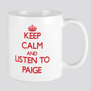 Keep Calm and listen to Paige Mugs