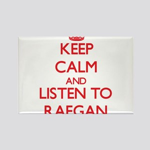 Keep Calm and listen to Raegan Magnets