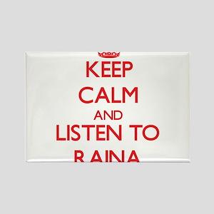 Keep Calm and listen to Raina Magnets