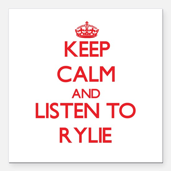 """Keep Calm and listen to Rylie Square Car Magnet 3"""""""