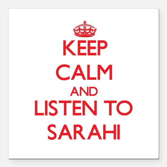 Keep Calm and listen to Sarahi Square Car Magnet 3