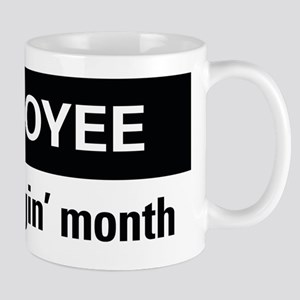 Employee of the friggin'month Mug