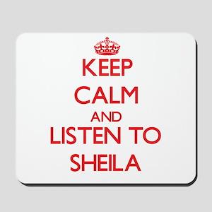 Keep Calm and listen to Sheila Mousepad