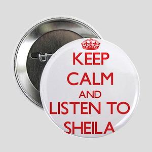 "Keep Calm and listen to Sheila 2.25"" Button"