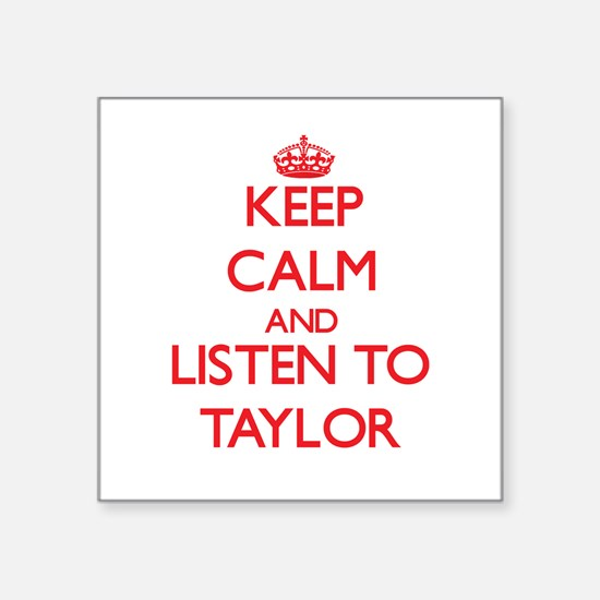 Keep Calm and listen to Taylor Sticker
