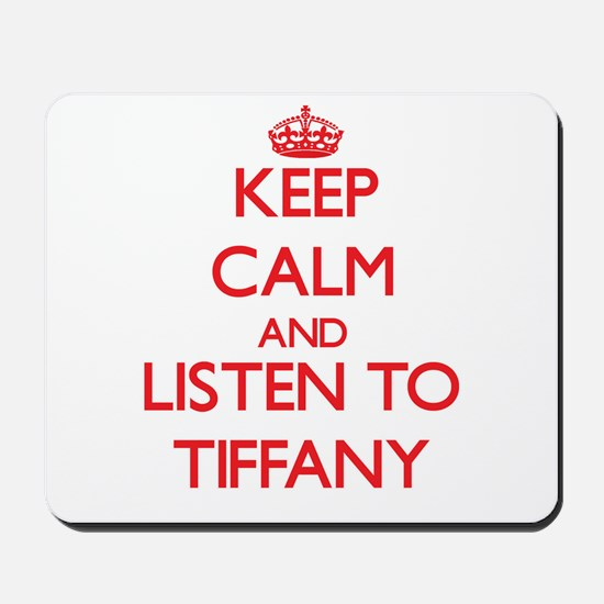 Keep Calm and listen to Tiffany Mousepad