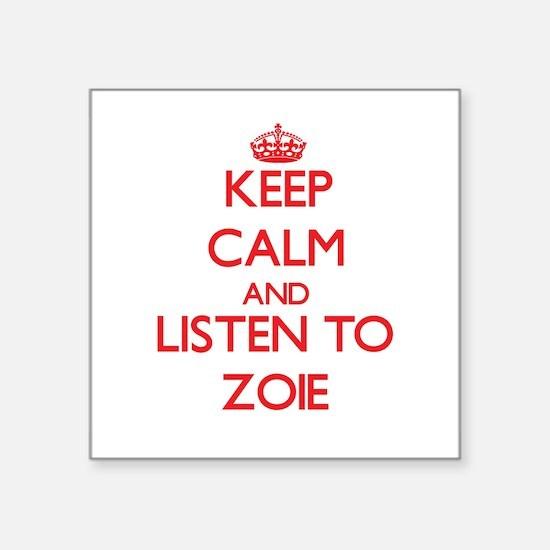 Keep Calm and listen to Zoie Sticker
