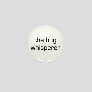 Bug Whisperer Mini Button