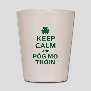 Keep calm and póg mo thóin Shot Glass