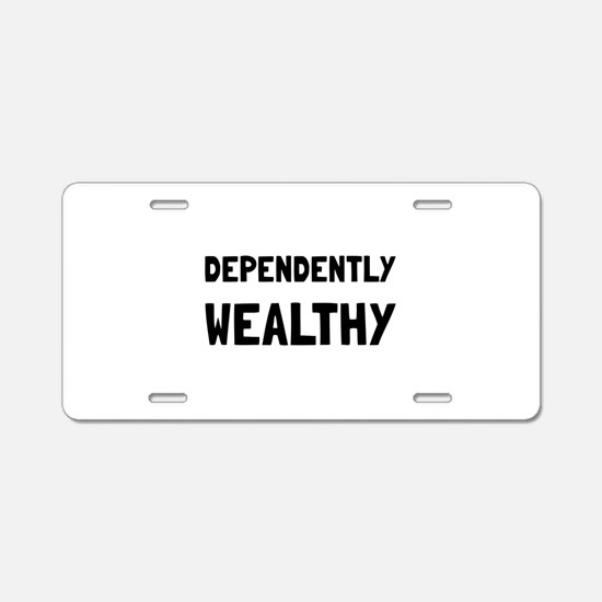 Dependently Wealthy Aluminum License Plate