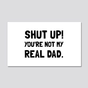 Shut Up Dad Wall Decal