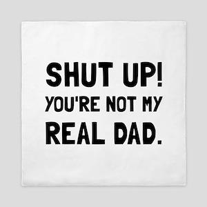 Shut Up Dad Queen Duvet