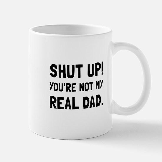Shut Up Dad Mugs